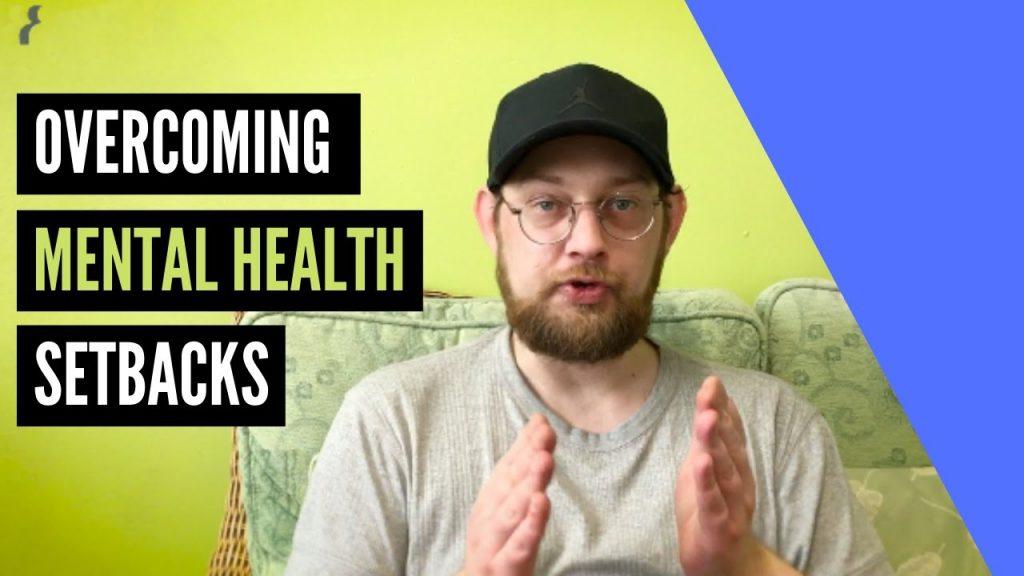 mental health setbacks